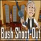 Bush Shoot-Out - Juego de Famosos